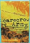 What would it have been like to be at Anzac Cove? Scarecrow Army combines fact with fictionalised stories in this moving account of the Anzac landing at Gallipoli during World War 1.