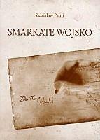 Zdzisław Pauli - Smarkate wojsko