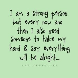 being strong doesn't mean you don't need support..... by lena
