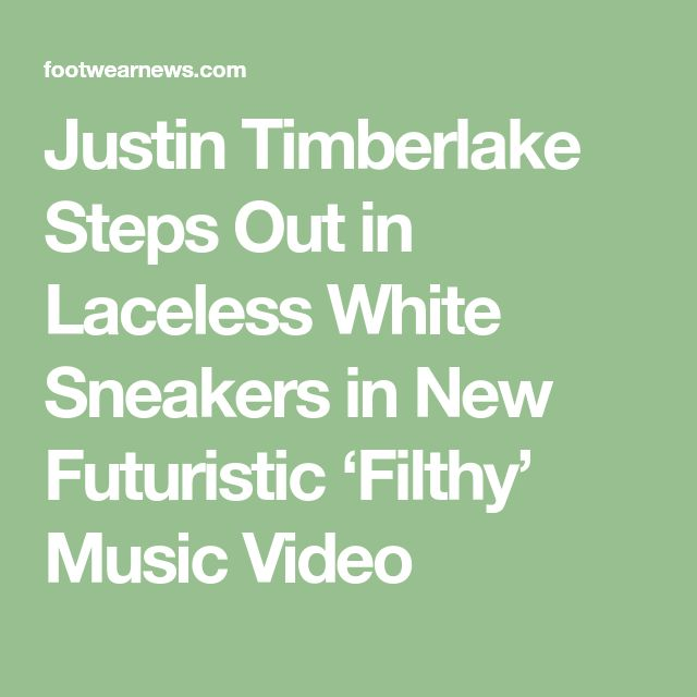Justin Timberlake Steps Out in Laceless White Sneakers in New Futuristic 'Filthy' Music Video