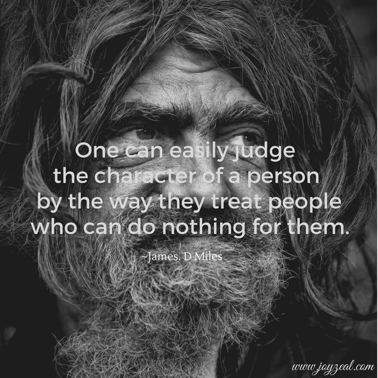 One can easily judge the character of a person...