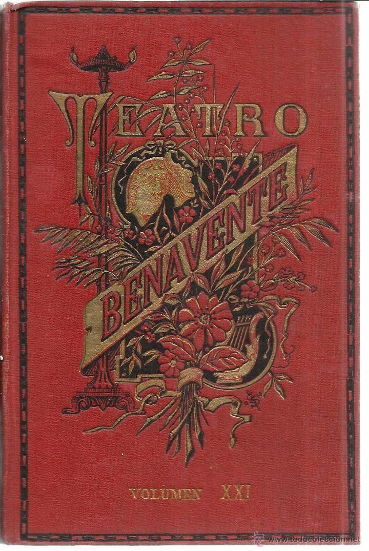TEATRO DE JACINTO BENAVENTE, TOMO XXI. 3ª EDIC. SUCESORES DE HERNADO. MADRID. 1924