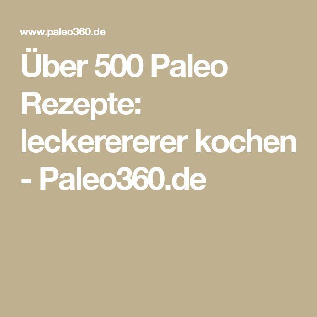 Über 500 Paleo Rezepte: leckerererer kochen - Paleo360.de