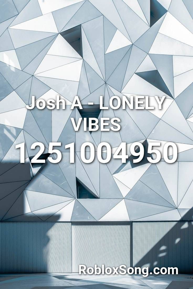 Josh A Lonely Vibes Roblox Id Roblox Music Codes In 2020