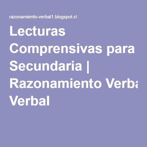 En este link encontraremos fragmentos para ejercicios de lecturas Comprensivas para Secundaria   Razonamiento Verbal