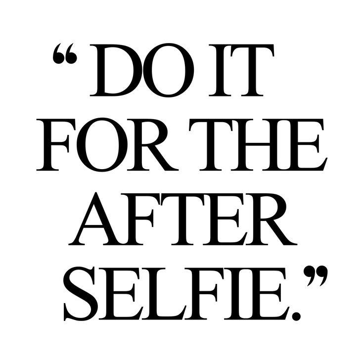 do it for the after selfie www.spotebi.com/...