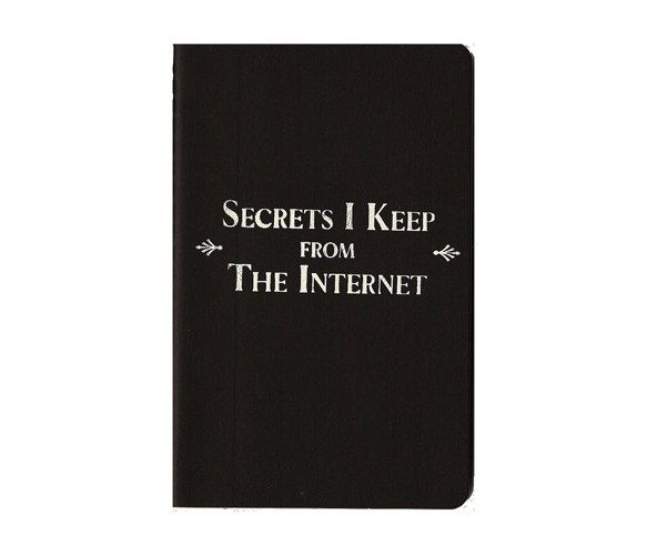 Secrets I Keep from the Internet Journal #Lol