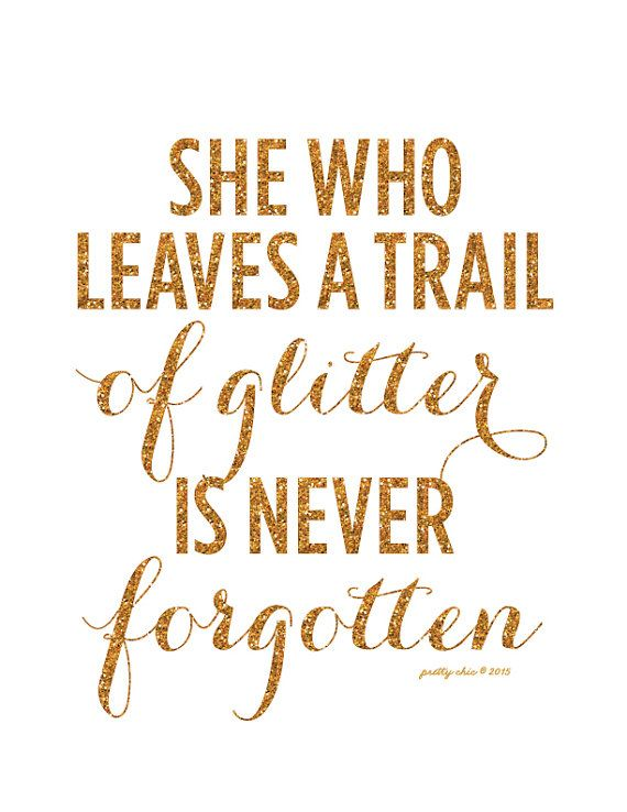 She Who Leaves A Trail Of Glitter is Never Forgotten! by prettychicsf on Etsy