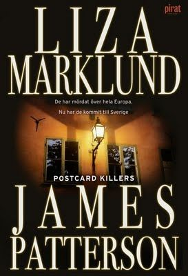 The Postcard Killers, by Liza Marklund & James Patterson.