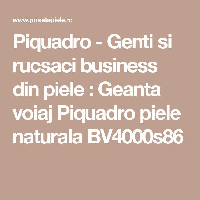 Piquadro - Genti si rucsaci business din piele : Geanta voiaj Piquadro piele naturala BV4000s86