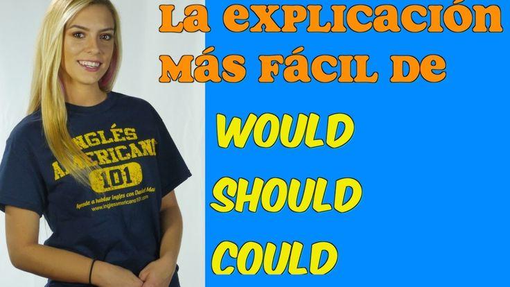 La mejor explicación de WOULD, SHOULD, COULD con excelentes ejemplos.