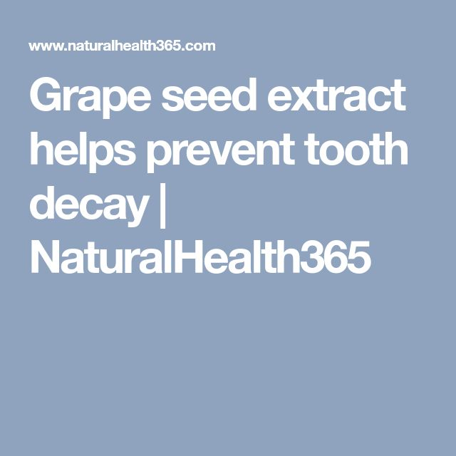 Grape seed extract helps prevent tooth decay | NaturalHealth365