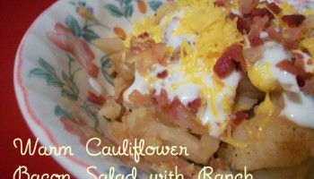 Warm Cauliflower Bacon Salad with Ranch Dressing (low carb)