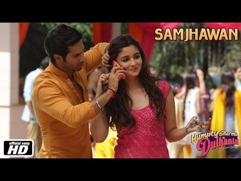 Samjhawan - Humpty Sharma Ki Dulhania | Varun Dhawan and Alia Bhatt - Arijit Singh, Shreya Ghoshal - YouTube