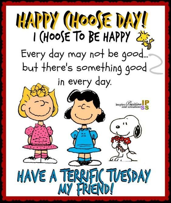 Happy Choose Tuesday Tuesday Tuesday Quotes Tuesday Pictures Tuesday Inspirational Quotes Tuesday Quotes Happy Tuesday Quotes Tuesday Quotes Funny