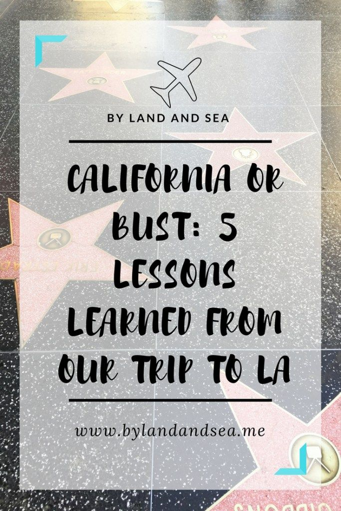 california or bust 5 lessons learned from our trip to la pinterest