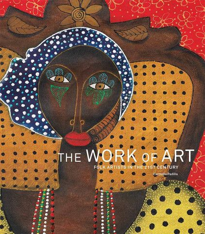 The Work of Art - Folk Artists in the 21st Century | IFAM | Online