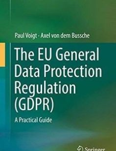 The EU General Data Protection Regulation: A Practical Guide 1st ed. 2017 Edition free download by Paul Voigt Axel von dem Bussche ISBN: 9783319579580 with BooksBob. Fast and free eBooks download.  The post The EU General Data Protection Regulation: A Practical Guide 1st ed. 2017 Edition Free Download appeared first on Booksbob.com.