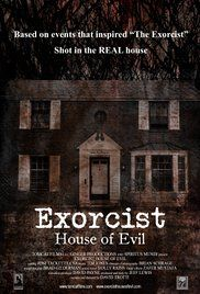 Watch exorcist house of evil 2016 full movie online free. Based on a true story, shot in THE REAL EXORCIST HOUSE, a young woman returns to her old family home, the site of an infamous exorcism and discovers the devil never left. This film was shot in THE REAL EXORCIST HOUSE and during filming captured both audible and visible paranormal activity which has been left in the film giving those who dare to watch a unique look into one of the most infamous homes in America and possibly exposing…