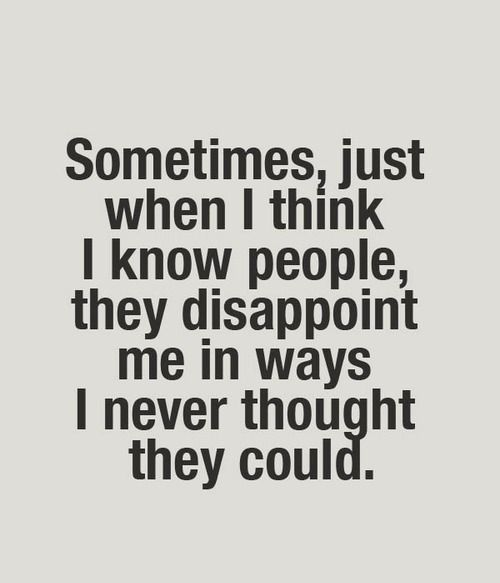 Disappointment Quotes 52 Best Disappointment Quotes Images On Pinterest  Disappointed