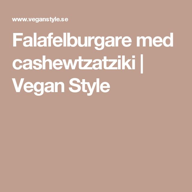 Falafelburgare med cashewtzatziki | Vegan Style