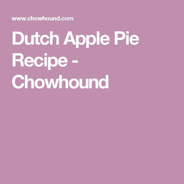 Dutch Apple Pie Recipe - Chowhound
