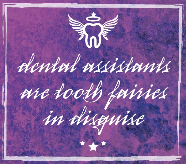 Dental Assistant or Tooth Fairy in disguise? #Quotes #Teeth #DentalAssistants #ToothFairy