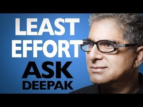 How Can We Live With Least Effort? Ask Deepak!