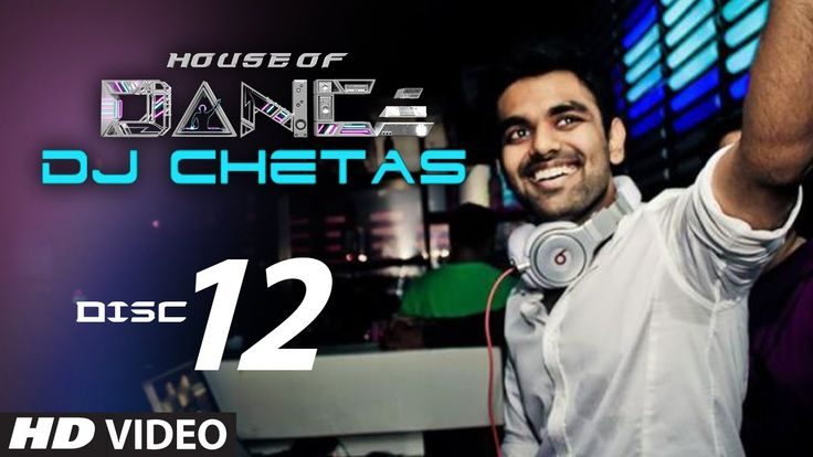 'House of Dance' by DJ CHETAS - Disc - 12 | Best Party Songs