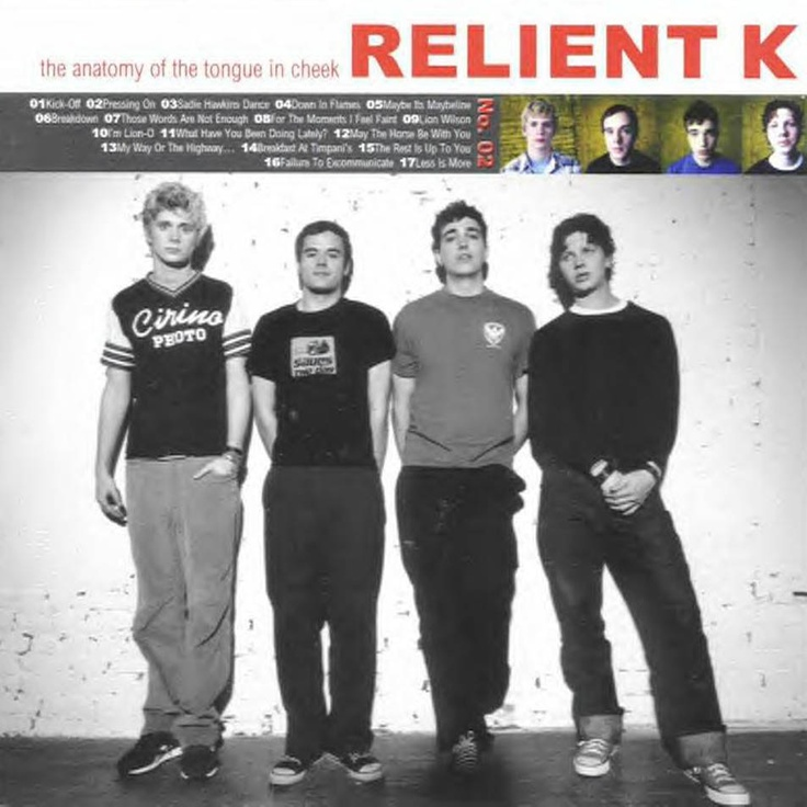 """The Anatomy of the Tongue in Cheek - Relient K. Favorite songs: """"Pressing On"""", """"Sadie Hawkins Dance"""", """"Breakdown"""", """"I'm Lion-O"""", """"What Have You Been Doing Lately"""", and """"May the Horse Be With You"""". They are all good, though!"""