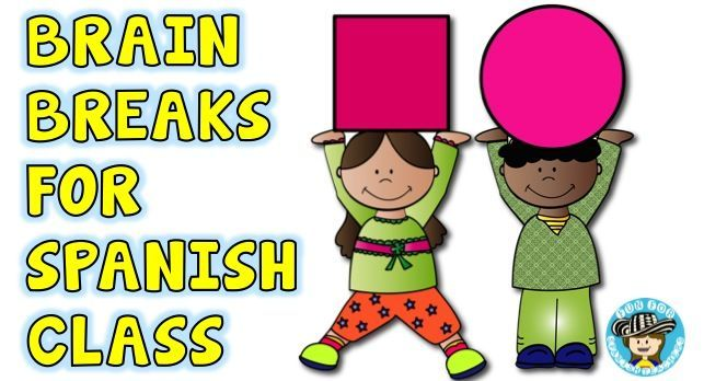 Fun for Spanish Teachers: Brain Breaks for Spanish Class
