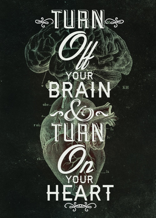 Turn off your brain and turn on your heart - Swedish house mafia