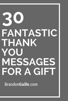30 Fantastic Thank You Messages for a Gift