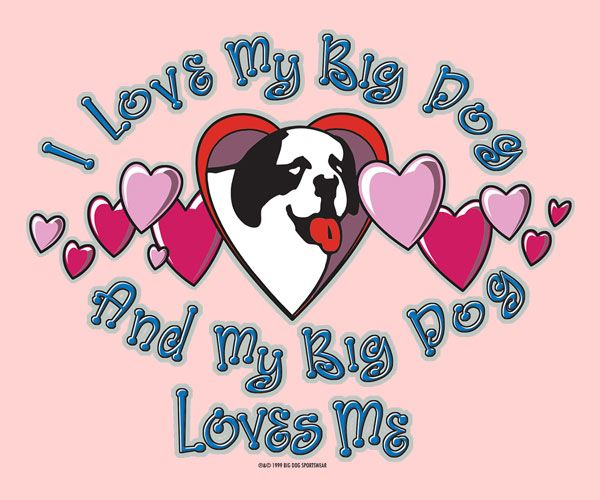 I Love My Big Dog T-Shirt -  1105