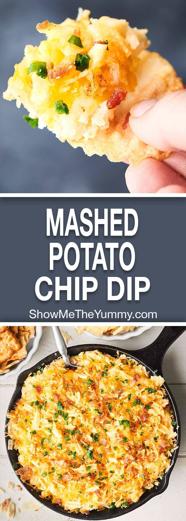 Just when you thought mashed potatoes couldn't get better, I baked them into a dip to create this Easy, Cheesy Mashed Potato Chip Dip. Full of fluffy mashed potatoes, bacon and cheese, and served with potato chips! showmetheyummy.com #chipdip #potatoes