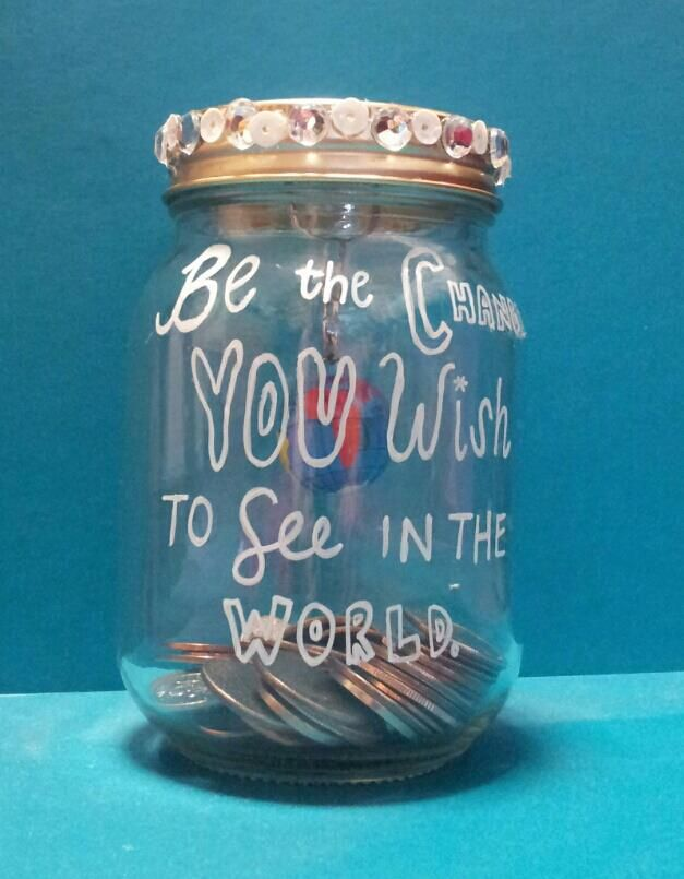 """Be the CHANGE you wish to see in the world"" DIY Coin Jar. Money for Missions! (:"