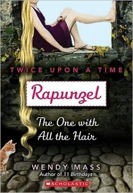 Rapunzel: The One with All the Hair (Twice Upon a Time Series #1) by Wendy Mass.... Fancy cover