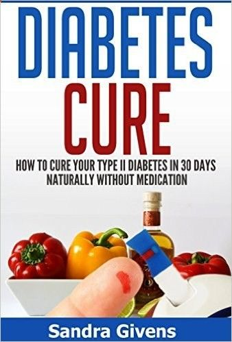 Diabetes Cure: 30 Day Plan to Reverse Diabetes Naturally (Diabetes Reversal, Diabetes Cooking, Diabetes Cure, Diabetes Books Alternative Medicine, Natural Cures, lower blood sugar) - Kindle edition by Sandra Givens. Professional & Technical Kindle eBooks @ Amazon.com.