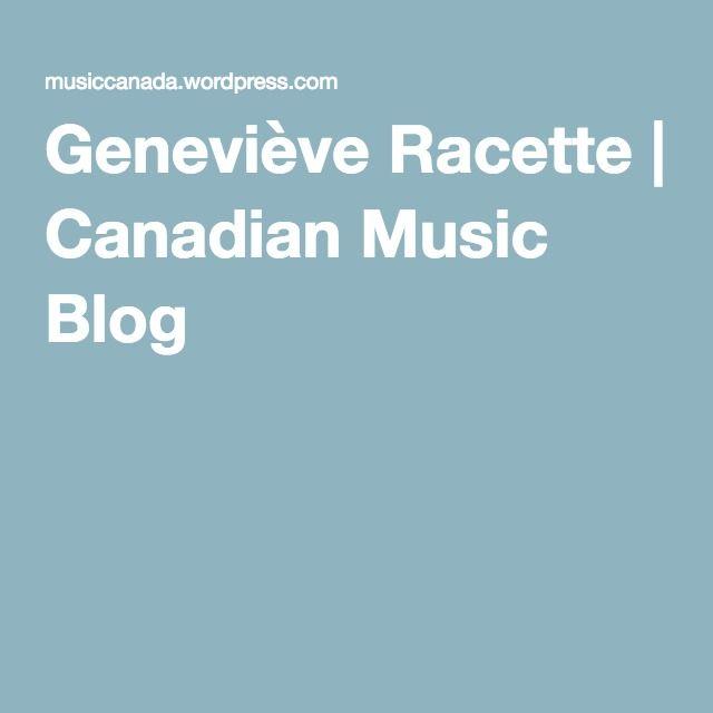 Geneviève Racette   Canadian Music Blog