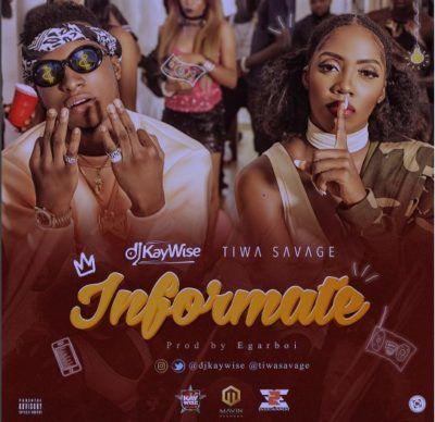 DJ Kaywise x Tiwa Savage  Informate (New Song)