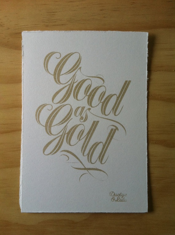Good as Gold hand screen print on fine art paper by dustysandlulu, $15.00