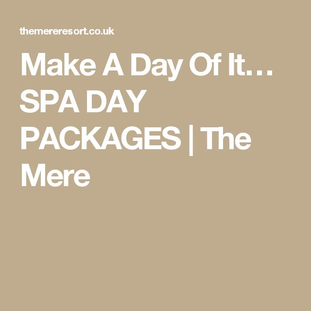 Make A Day Of It… SPA DAY PACKAGES | The Mere