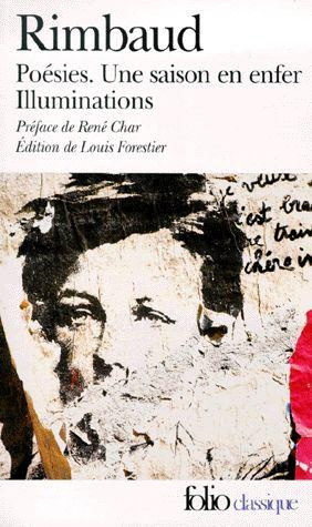 Poésies. Une saison en enfer. Illuminations - Rimbaud Arthur