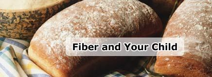 Ways to add natural fiber to a child's diet.  Also includes a list of foods that have high fiber content.