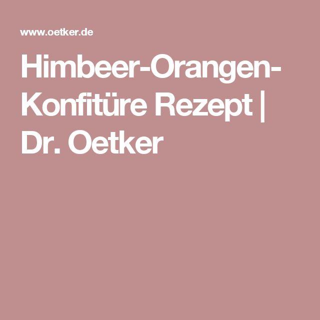 Himbeer-Orangen-Konfitüre Rezept   Dr. Oetker