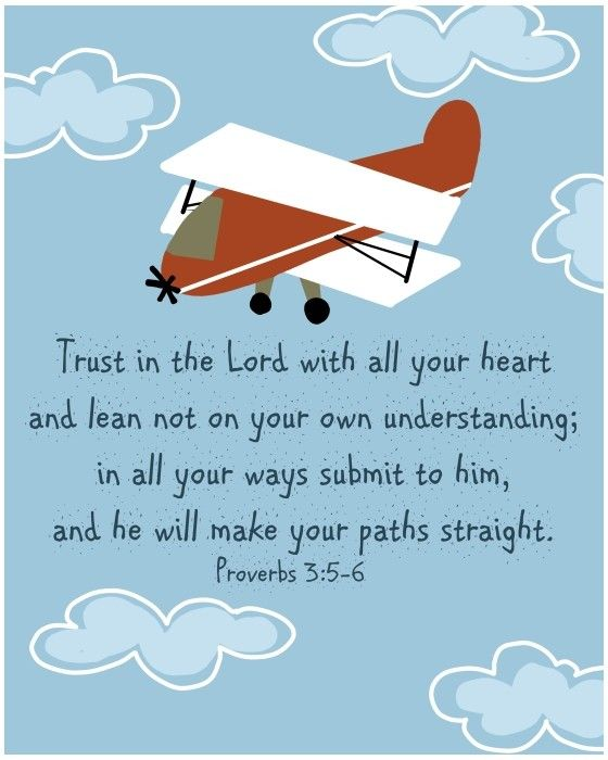 """""""Trust in the Lord with all your heart and lean not on your own understanding; in all your ways submit to him, and he will make your paths straight."""" Proverbs 3:5-6"""