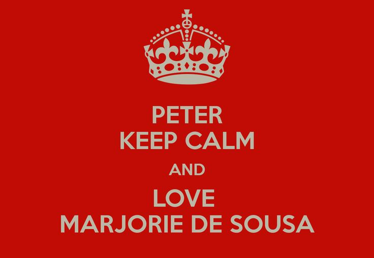 KEEP CALM AND LOVE  MARJORIE DE SOUSA