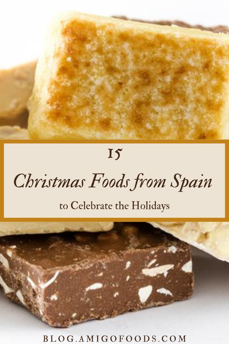 15 Spanish Christmas Foods To Celebrate The Holidays Traditional Holiday Desserts Christmas Recipes Easy Spanish Christmas Food