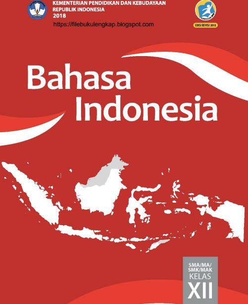 Bahasa Indonesia Buku Siswa Kelas 12 Xii Kurikulum 2013 Revisi 2018 Buku Bahasa Bahasa Indonesia