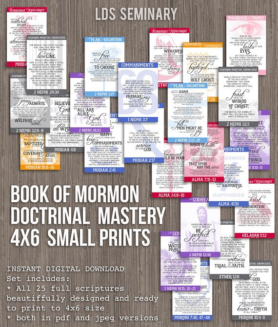 These small 4x6 printss are available for seminary teachers and families. The Doctrinal Mastery topics are color coordinated with my other Seminary listings. This listing is for an instant digital download of 25 prints both in jpeg (order from your photo printer) format as well as a 9-page PDF document (print at home on cardstock and cut). After your purchase you will get: -all 25 Book of Mormon Doctrinal Mastery Scripture prints (in both jpg and pdf format) This size works well for individu...